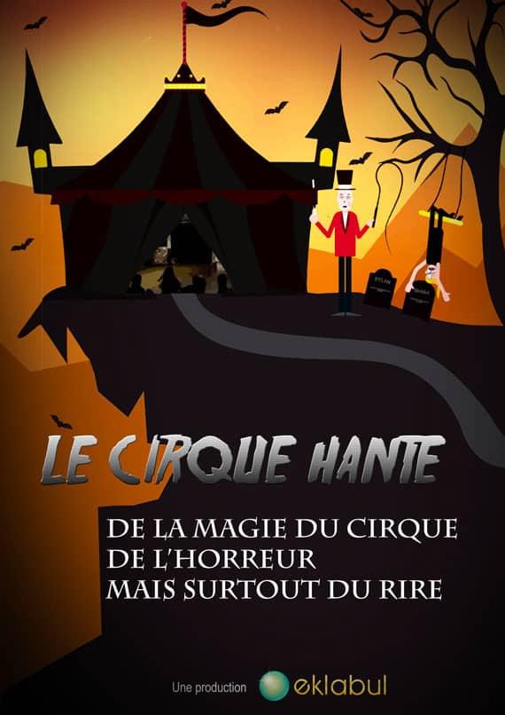 Cirque Hanté - Spectacle Eklabul